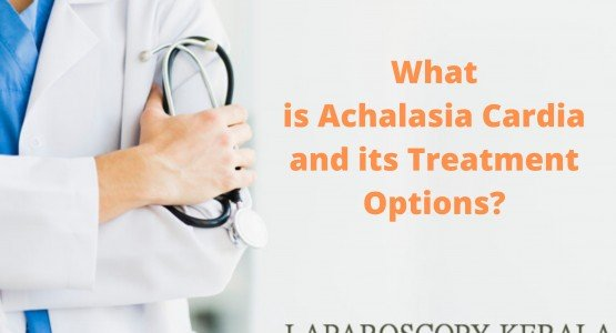 What is Achalasia Cardia and its Treatment Options?